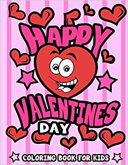Happy Valentine S Day Coloring Book For Kids I Love You Valentine S Gift For Toddler Elementary Preschool Children And Grandchildren Full Of Fun Quotes And Cute Animals Happy Holiday Press 9798603406053 Amazon Com Books