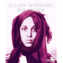 Julian Schnabel: Polaroids