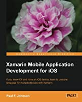 Xamarin Mobile Application Development for iOS Front Cover
