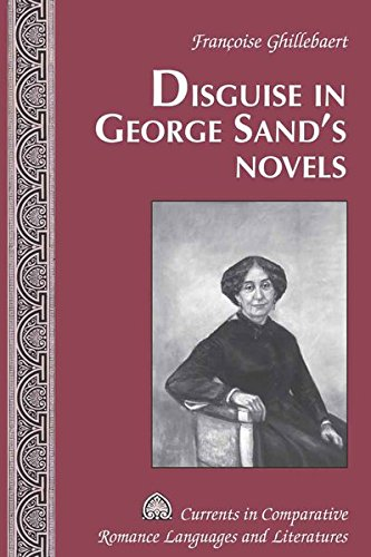 Disguise in George Sand's Novels (Currents in Comparative Romance Languages and Literatures) by Peter Lang Inc., International Academic Publishers