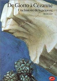 De Giotto à Cézanne, une histoire de la peinture par Michael Levey