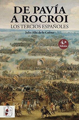 De Pavía a Rocroi : los tercios españoles