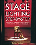Stage Lighting Step by Step, Graham Walters, 1558706011