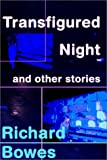 Transfigured Night and Other Stories, Richard Bowes, 0759550379