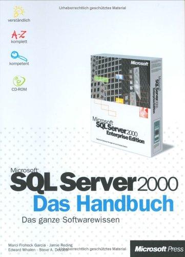 Microsoft SQL Server 2000. Das Handbuch mit CD-ROM: Das ganze Softwarewissen