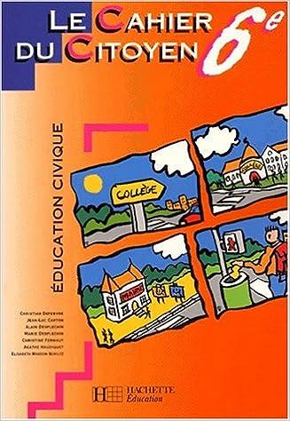 En ligne téléchargement Education civique, cahier du citoyen, 6e epub pdf