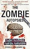 The Zombie Autopsies: Secret Notebooks from the Apocalypse by Schlozman Dr. Steven C ( 2011 ) Hardcover