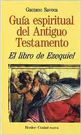 Libro de Ezequiel Guía espiritual del Antiguo Testamento