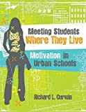 img - for Meeting Students Where They Live: Motivation in Urban Schools   [MEETING STUDENTS WHERE THEY LI] [Paperback] book / textbook / text book