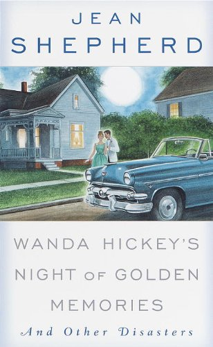 Wanda Hickey's Night of Golden Memories: And Other Disasters -