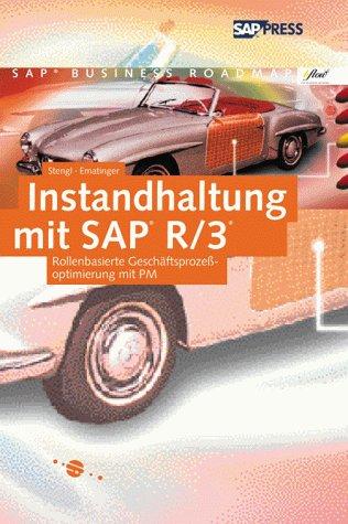 Instandhaltung Mit SAP R 3  Rollenbasierte Geschäftsprozeßoptimierung Mit PM  SAP PRESS