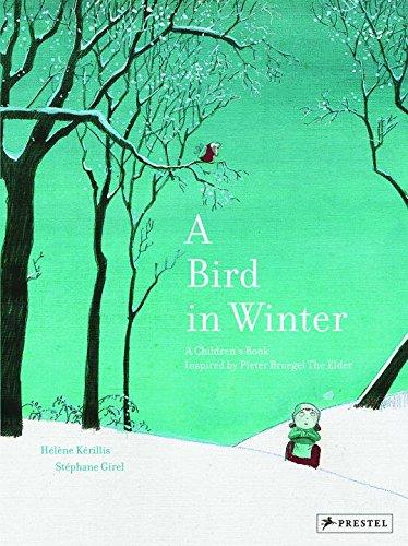 A Bird In Winter: A Children's Book Inspired by Peter Breugel