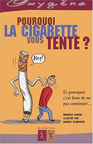 Pourquoi La Cigarette Vous Tente (English and French Edition) Monique Osman 9782732430218 Amazon.com Books  sc 1 st  Amazon.com & Pourquoi La Cigarette Vous Tente (English and French Edition ...