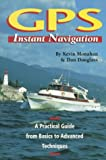 GPS Instant Navigation, Kevin Monahan and Don Douglass, 0938665480