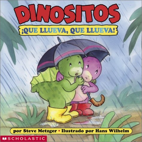 Dinofours: Rain, Rain, Go Away! (di Nositos: Que Llueva Que Llueva) by Scholastic en Espanol