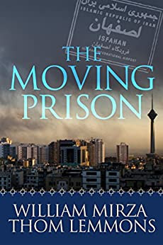 The Moving Prison: A Novel by [Mirza, William, Lemmons, Thom]