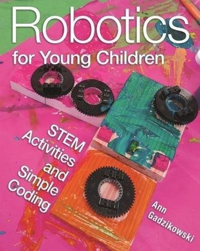 Robotics for Young Children: STEM Activities and Simple Coding