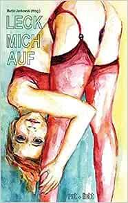 LECK MICH AUF: Erotische Geschichten: 9783941931022