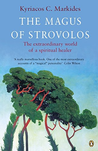 The Magus of Strovolos: The Extraordinary World of a Spiritual Healer (Compass) [Kyriacos C. Markides] (Tapa Blanda)