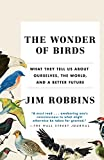 img - for The Wonder of Birds: What They Tell Us About Ourselves, the World, and a Better Future book / textbook / text book