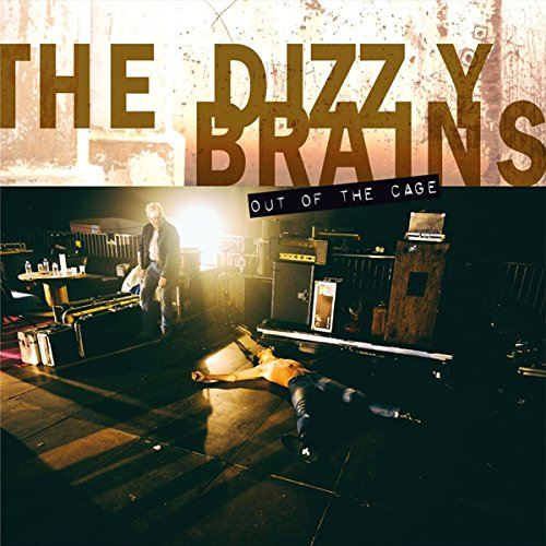 DIZZY BRAINS - Out of the Cage