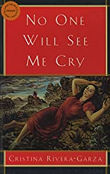 No One Will See Me Cry (Lannan Translation Selection Series)