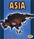 Asia (Pull Ahead Books Continents)