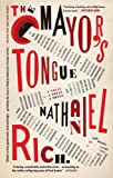 The Mayor's Tongue, Nathaniel Rich, 159448368X