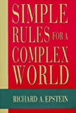 Simple Rules for a Complex World, Richard A. Epstein, 0674808207