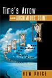img - for Time's Arrow and Archimedes' Point: New Directions for the Physics of Time by Huw Price (1997-12-04) book / textbook / text book
