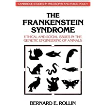 The Frankenstein Syndrome: Ethical and Social Issues in the Genetic Engineering of Animals (Cambridge Studies in Philosophy and Public Policy)
