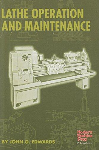 Lathe Operation and Maintenance (Modern Machine Shop Books)