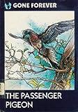 The Passenger Pigeon, Susan D. Morrison, 089686457X