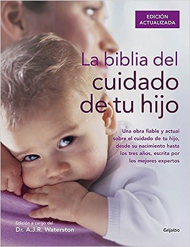 La biblia del cuidado de tu hijo Embarazo, bebé y niño ...