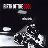 Birth of the Cool + 11 bonus tracks by Miles Davis (2008-01-28)