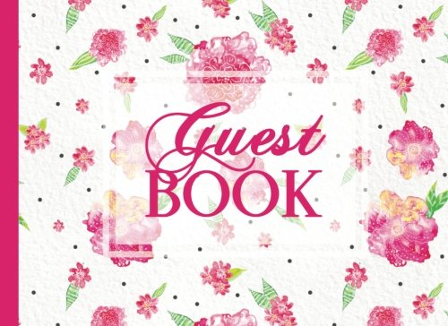 Guest Book: Pink Floral Guestbook 100 Pages, For Bridal Shower, Birthday Celebration, Baby Shower pdf epub
