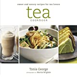 Tea Cookbook: Sweet and Savory Recipes for Tea Lovers