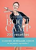 le boot camp 200 recettes cuisiner se regaler mincir french edition