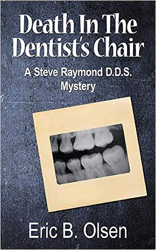 Descargar Por Elitetorrent Death In The Dentist's Chair: A Steve Raymond D.d.s. Mystery Epub Libres Gratis