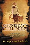 Wednesday's Children: The Memoirs of a Nurse-Turned-Social-Worker in Rural Appalachia by  Kathryn Anne Michaels in stock, buy online here