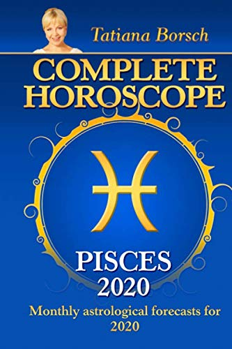 Pisces Horoscope 2020 - Complete Horoscope PISCES 2020: Monthly Astrological Forecasts for 2020