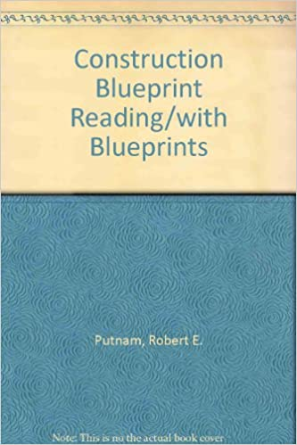Construction blueprint readingwith blueprints robert e putnam construction blueprint readingwith blueprints robert e putnam 9780835909501 amazon books malvernweather Image collections