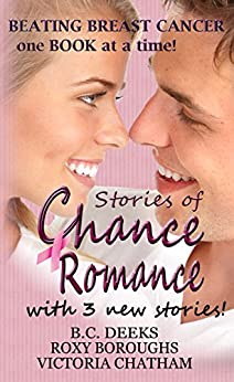 Stories of Chance Romance [with 3 new stories] by [Deeks, B.C., Boroughs, Roxy, Chatham, Victoria]