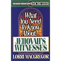 What You Need to Know About Jehovah's Witnesses