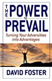 The Power to Prevail: Turning Your Adversities into Advantages