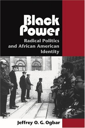 Search : Black Power: Radical Politics and African American Identity (Reconfiguring American Political History)