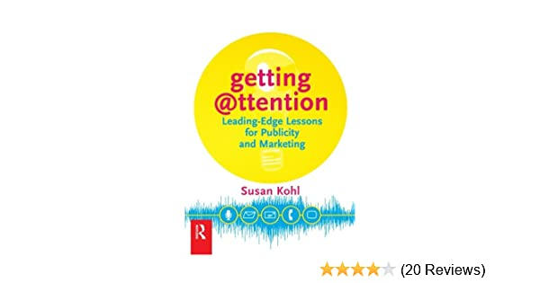 Getting attention leading edge lessons for publicity and marketing getting attention leading edge lessons for publicity and marketing susan y kohl 9780750672597 amazon books fandeluxe Gallery