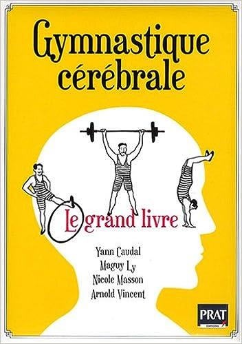 Livres gratuits Gymnastique cérébrale : Le grand livre pdf, epub ebook
