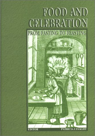 Download Food & Celebration from Fasting to Feasting: Proceedings of the 13th Conference of the International Commission for Ethnological Food Research, Ljubljana, Preddvor, & Piran, Slovenia, June 5-11, pdf