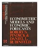 Econometric Models and Economic Forecasts, Robert S. Pindyck and Daniel L. Rubinfeld, 0070500959